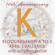 A to Z Challenge: Letter K