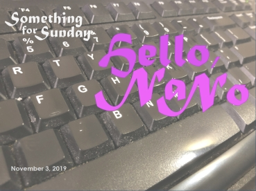 Closeup of a computer keyboard. Text: Something for Sunday; November 3, 2019; Hello, NaNo